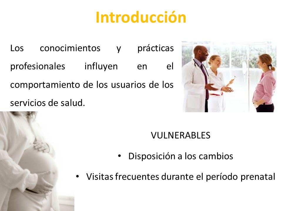 Introducción Los conocimientos y prácticas profesionales influyen en el comportamiento de los usuarios de los servicios de salud. VULNERABLES Disposic