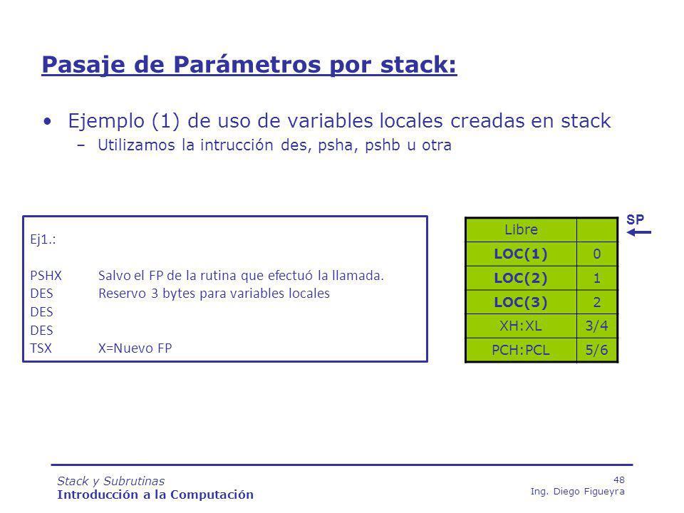 Stack y Subrutinas Introducción a la Computación 48 Ing.