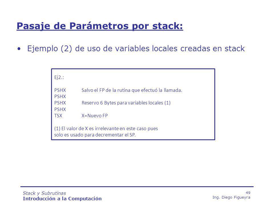 Stack y Subrutinas Introducción a la Computación 49 Ing.