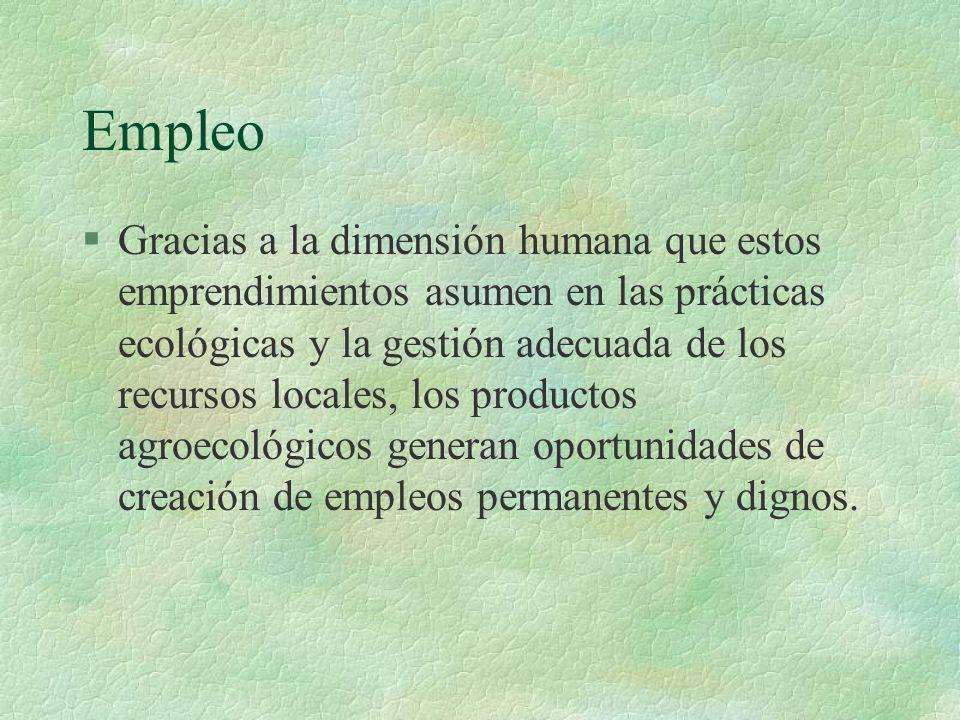Empleo §Gracias a la dimensión humana que estos emprendimientos asumen en las prácticas ecológicas y la gestión adecuada de los recursos locales, los
