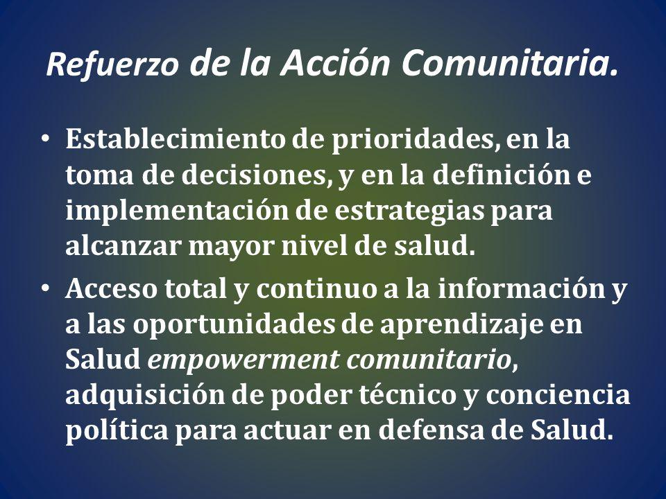 Refuerzo de la Acción Comunitaria. Establecimiento de prioridades, en la toma de decisiones, y en la definición e implementación de estrategias para a
