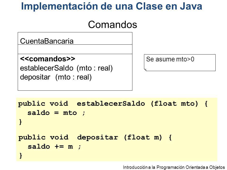 Introducción a la Programación Orientada a Objetos Implementación de una Clase en Java CuentaBancaria … > establecerSaldo (mto : real) depositar (mto