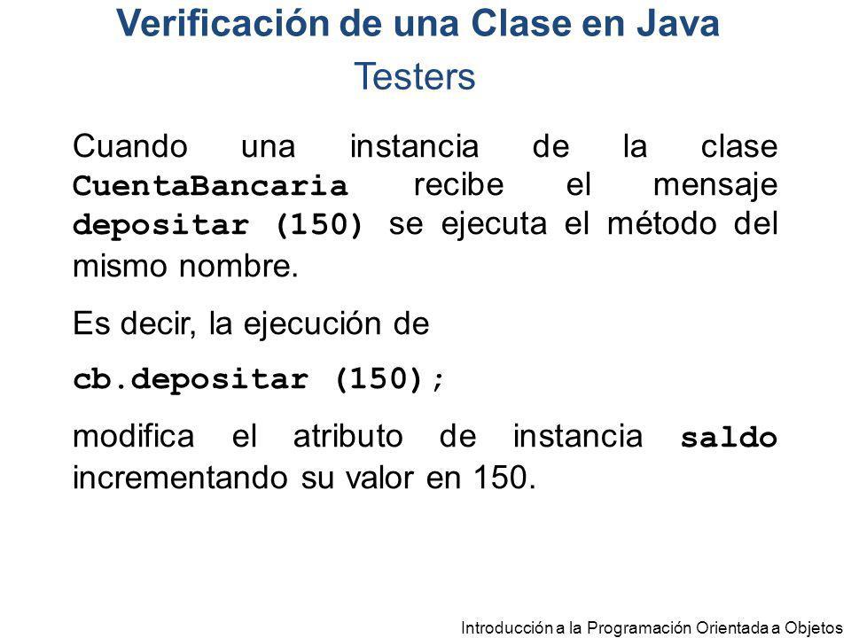 Cuando una instancia de la clase CuentaBancaria recibe el mensaje depositar (150) se ejecuta el método del mismo nombre. Es decir, la ejecución de cb.