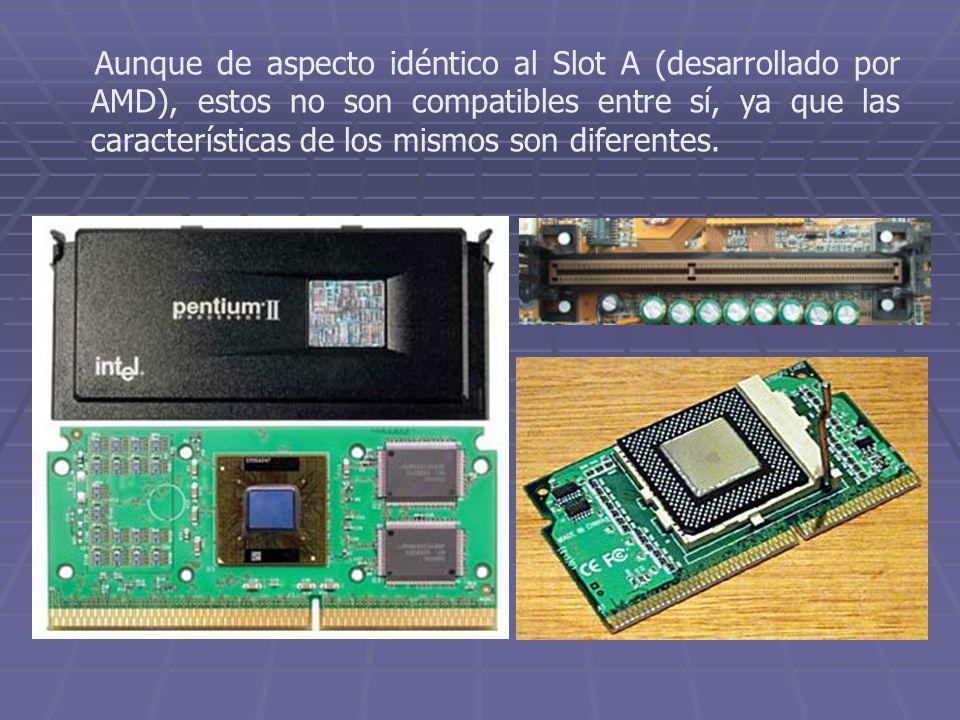 Aunque de aspecto idéntico al Slot A (desarrollado por AMD), estos no son compatibles entre sí, ya que las características de los mismos son diferente