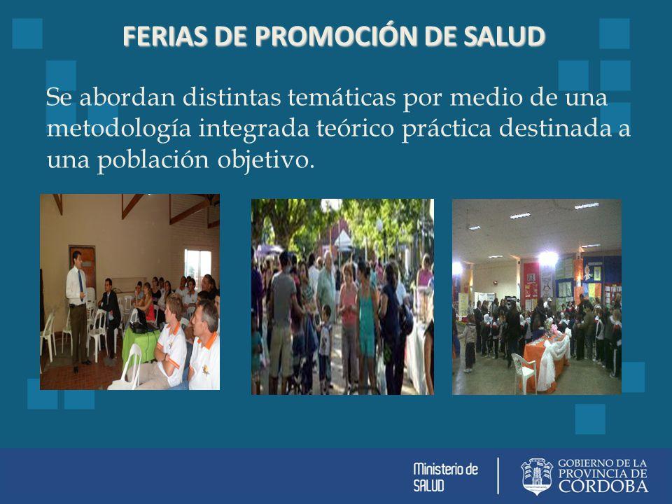 FERIAS DE PROMOCIÓN DE SALUD Se abordan distintas temáticas por medio de una metodología integrada teórico práctica destinada a una población objetivo.