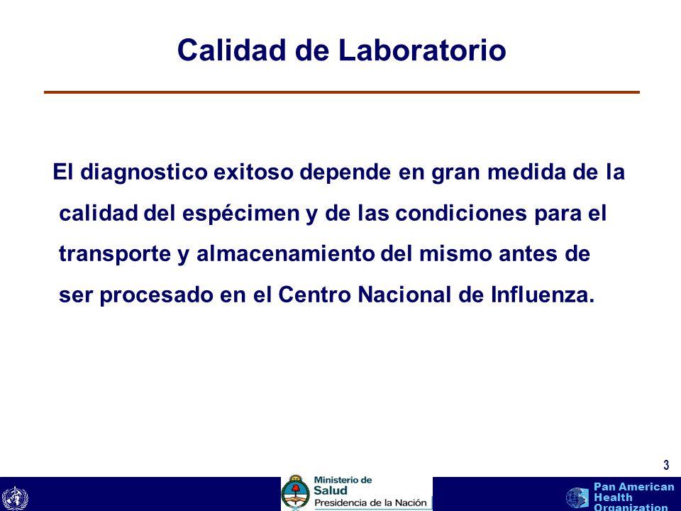 text 3 Pan American Health Organization Calidad de Laboratorio El diagnostico exitoso depende en gran medida de la calidad del espécimen y de las cond