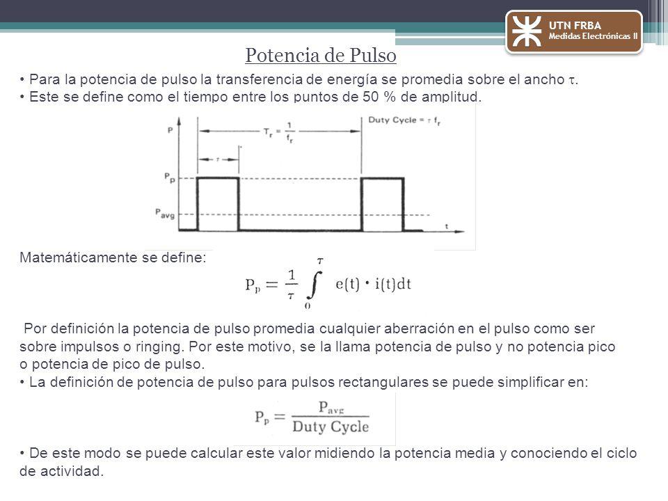 Para la potencia de pulso la transferencia de energía se promedia sobre el ancho.