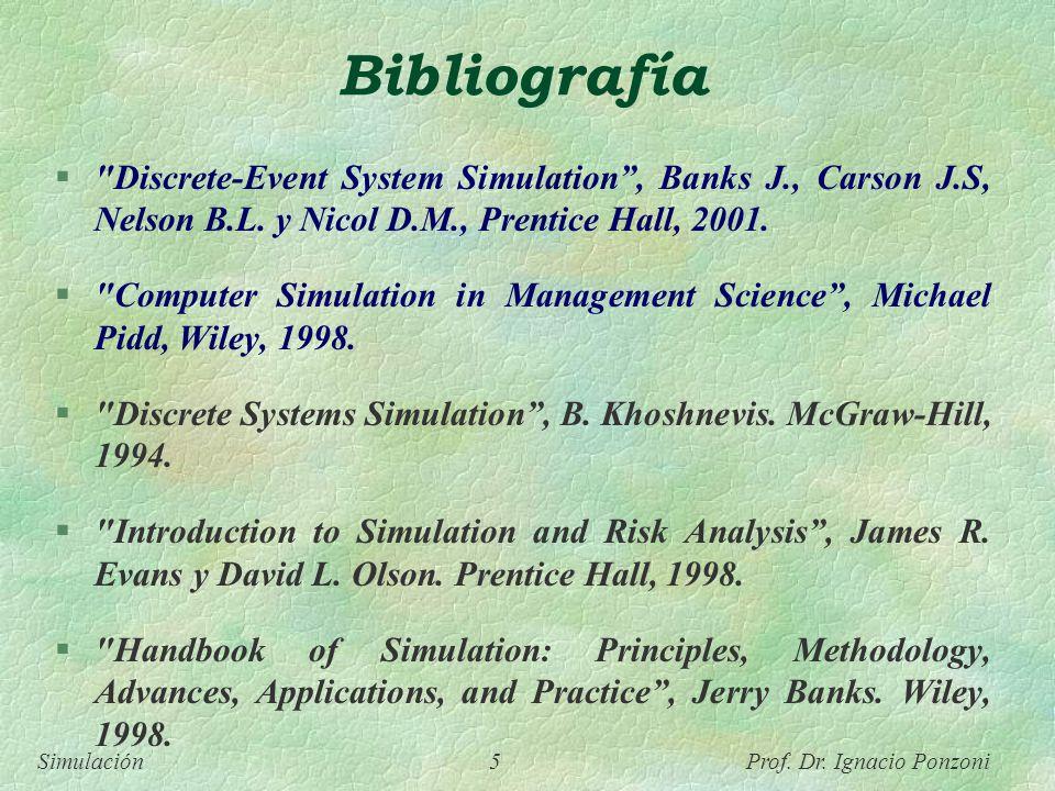 Simulación 5 Prof. Dr. Ignacio Ponzoni Bibliografía