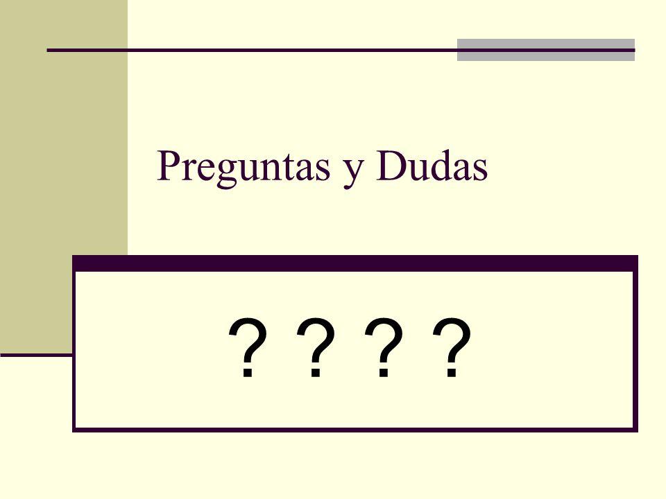 Preguntas y Dudas ? ?