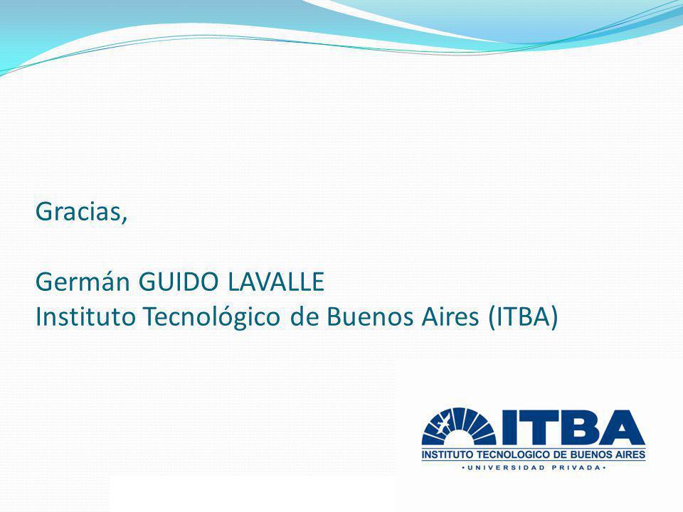Germán GUIDO LAVALLE – Instituto Tecnológico de Buenos Aires - ITBA Gracias, Germán GUIDO LAVALLE Instituto Tecnológico de Buenos Aires (ITBA)