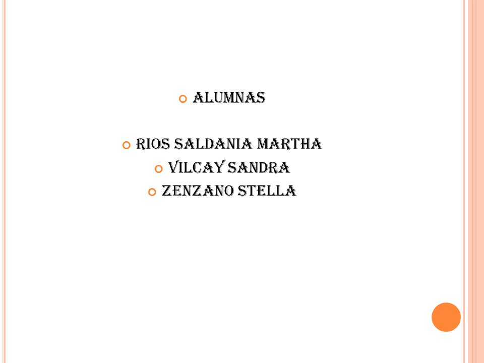 ALUMNAS RIOS SALDANIA MARTHA VILCAY SANDRA ZENZANO STELLA