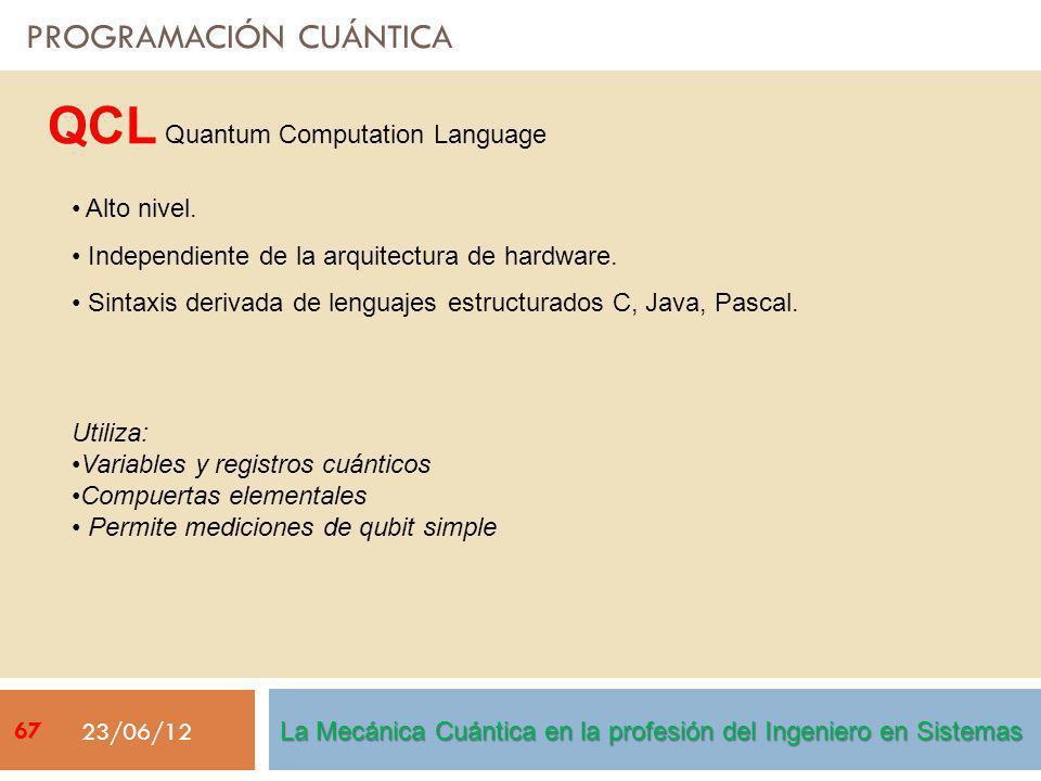 PROGRAMACIÓN CUÁNTICA 23/06/12 Alto nivel. Independiente de la arquitectura de hardware. Sintaxis derivada de lenguajes estructurados C, Java, Pascal.