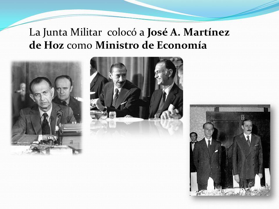 La Junta Militar colocó a José A. Martínez de Hoz como Ministro de Economía