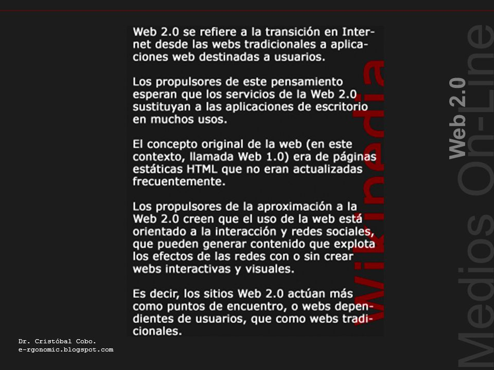 Cualidades Web 2.0 Medios On-Line Web 2.0 Dr.Cristóbal Cobo.
