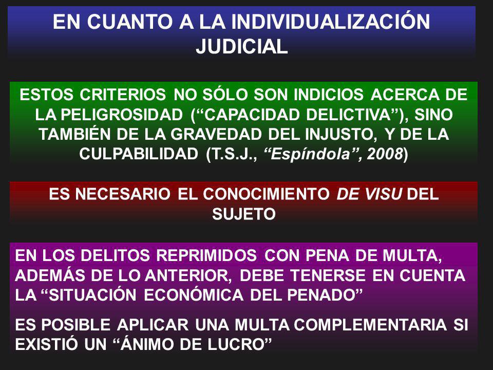 EN CUANTO A LA INDIVIDUALIZACIÓN JUDICIAL ESTOS CRITERIOS NO SÓLO SON INDICIOS ACERCA DE LA PELIGROSIDAD (CAPACIDAD DELICTIVA), SINO TAMBIÉN DE LA GRA