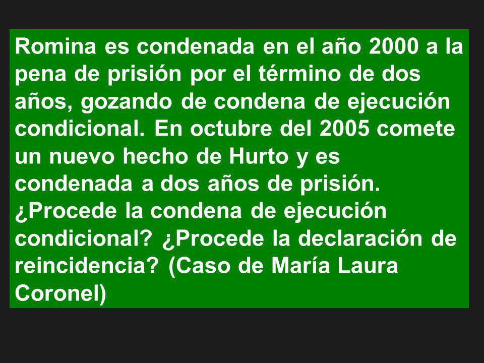 Romina es condenada en el año 2000 a la pena de prisión por el término de dos años, gozando de condena de ejecución condicional. En octubre del 2005 c