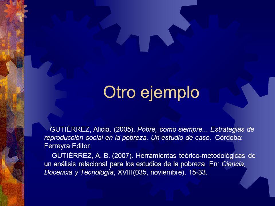 Otro ejemplo GUTIÉRREZ, Alicia.(2005). Pobre, como siempre...