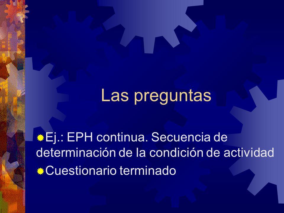 Las preguntas Ej.: EPH continua.
