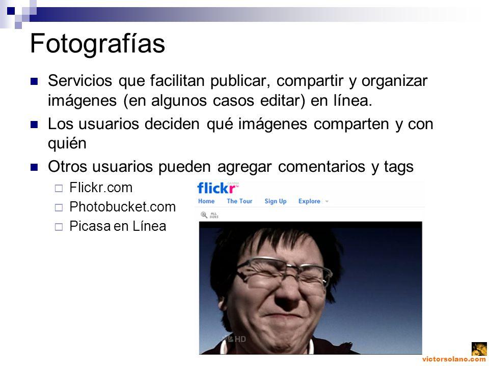 victorsolano.com Fotografías Servicios que facilitan publicar, compartir y organizar imágenes (en algunos casos editar) en línea.