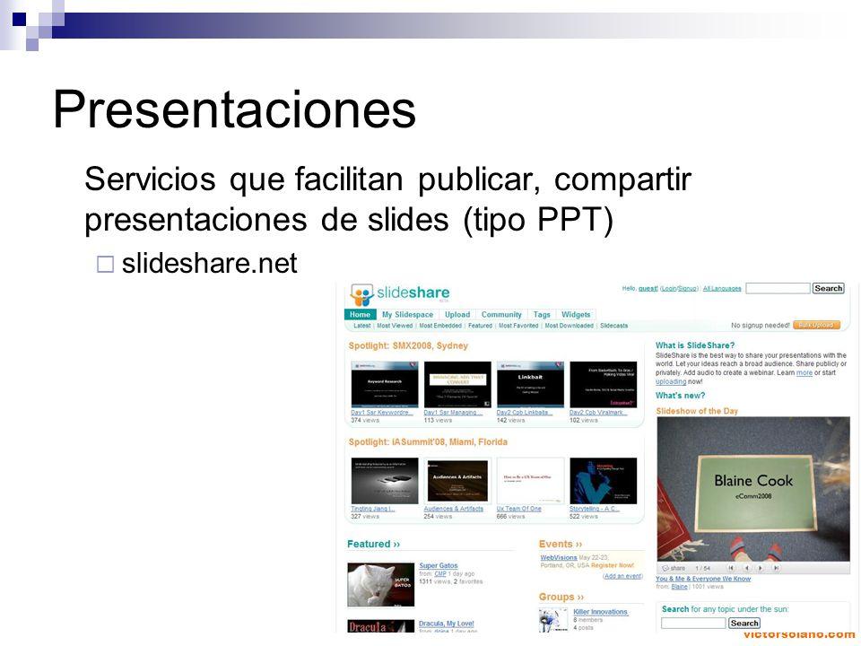 victorsolano.com Presentaciones Servicios que facilitan publicar, compartir presentaciones de slides (tipo PPT) slideshare.net
