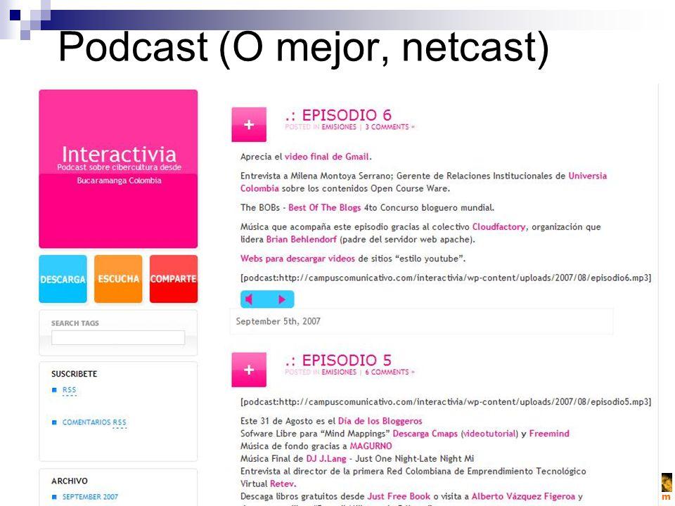 Podcast (O mejor, netcast)