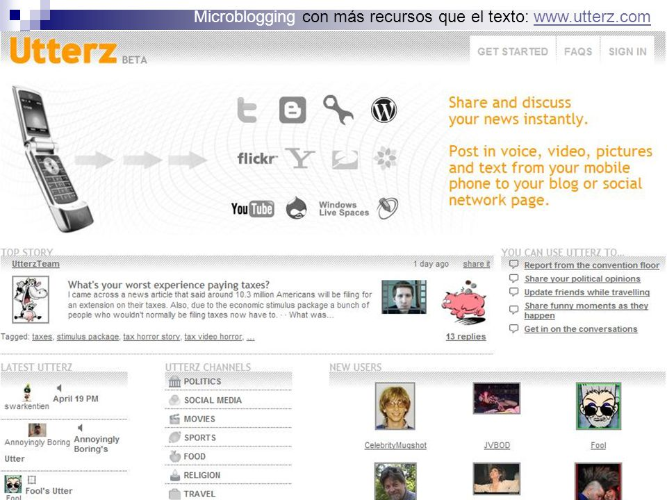Microblogging con más recursos que el texto: www.utterz.comwww.utterz.com