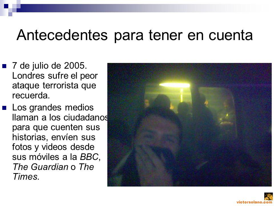 victorsolano.com Antecedentes para tener en cuenta 7 de julio de 2005.