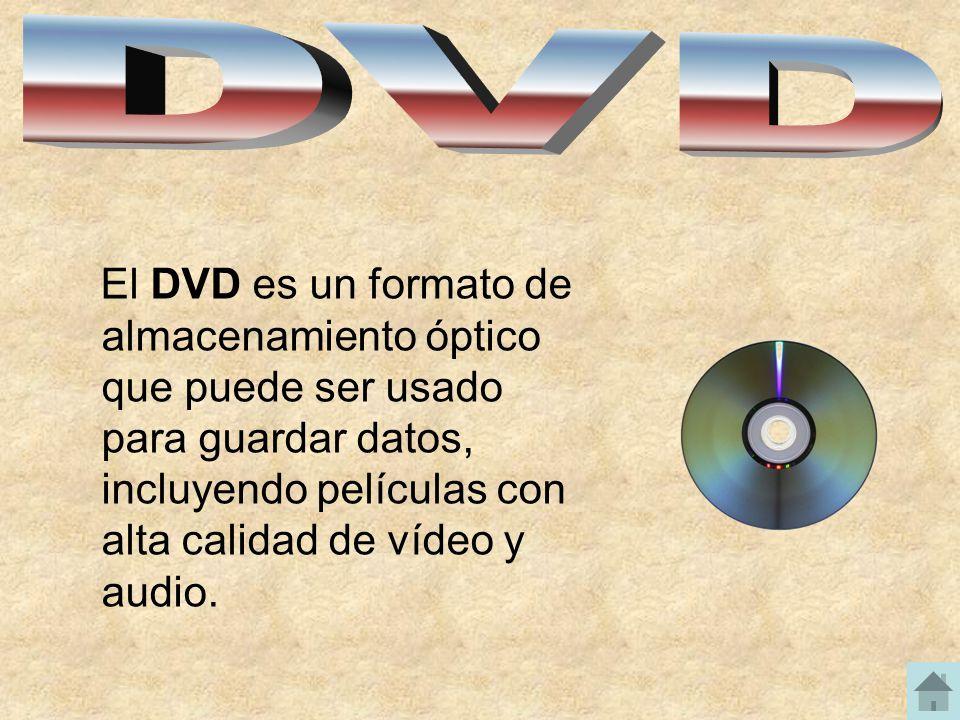 El DVD es un formato de almacenamiento óptico que puede ser usado para guardar datos, incluyendo películas con alta calidad de vídeo y audio.