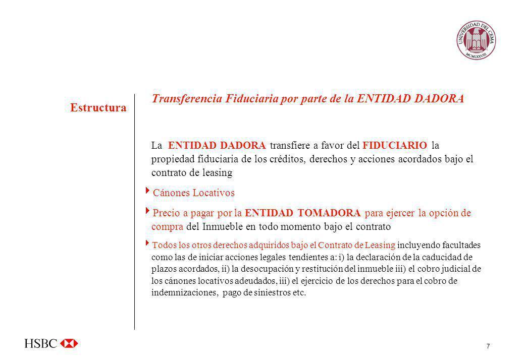 7 Transferencia Fiduciaria por parte de la ENTIDAD DADORA La ENTIDAD DADORA transfiere a favor del FIDUCIARIO la propiedad fiduciaria de los créditos,