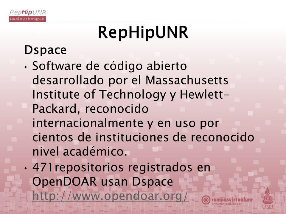 RepHipUNR Dspace Software de código abierto desarrollado por el Massachusetts Institute of Technology y Hewlett- Packard, reconocido internacionalment