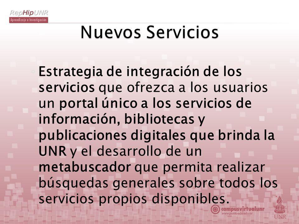 Estrategia de integración de los servicios que ofrezca a los usuarios un portal único a los servicios de información, bibliotecas y publicaciones digi
