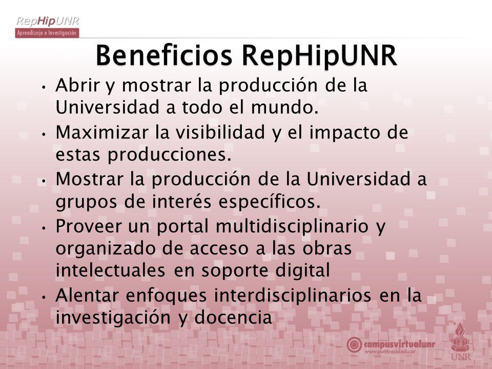 Beneficios RepHipUNR Abrir y mostrar la producción de la Universidad a todo el mundo. Maximizar la visibilidad y el impacto de estas producciones. Mos