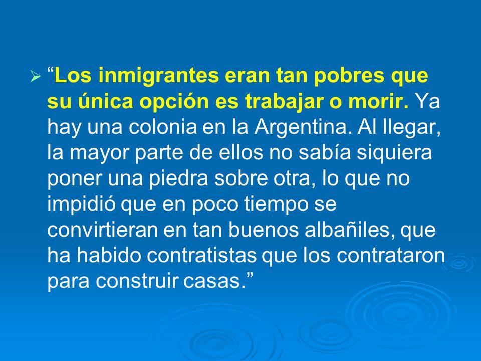 Los inmigrantes eran tan pobres que su única opción es trabajar o morir.