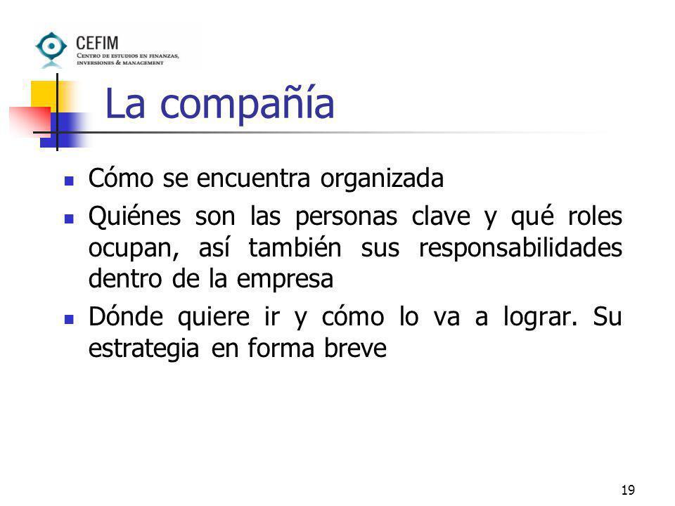 19 La compañía Cómo se encuentra organizada Quiénes son las personas clave y qué roles ocupan, así también sus responsabilidades dentro de la empresa