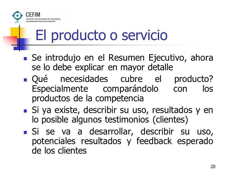 20 El producto o servicio Se introdujo en el Resumen Ejecutivo, ahora se lo debe explicar en mayor detalle Qué necesidades cubre el producto? Especial