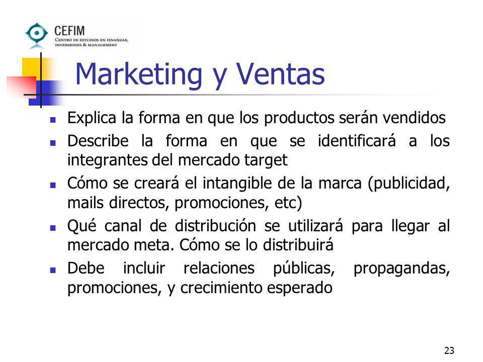23 Marketing y Ventas Explica la forma en que los productos serán vendidos Describe la forma en que se identificará a los integrantes del mercado targ