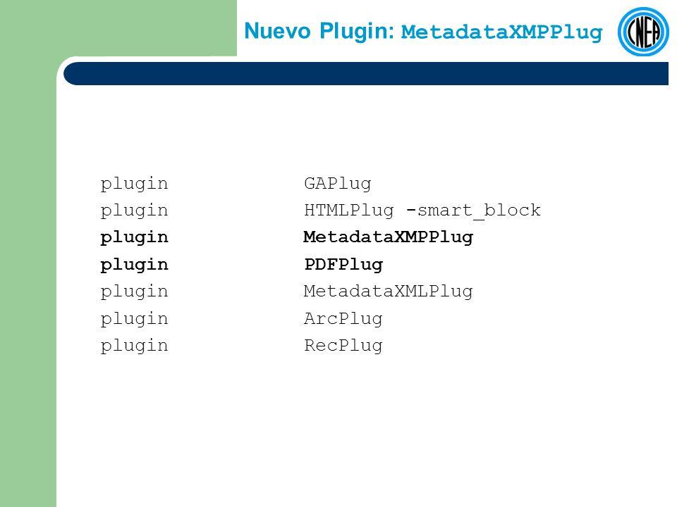 Nuevo Plugin: MetadataXMPPlug pluginGAPlug pluginHTMLPlug -smart_block pluginMetadataXMPPlug pluginPDFPlug pluginMetadataXMLPlug pluginArcPlug pluginRecPlug