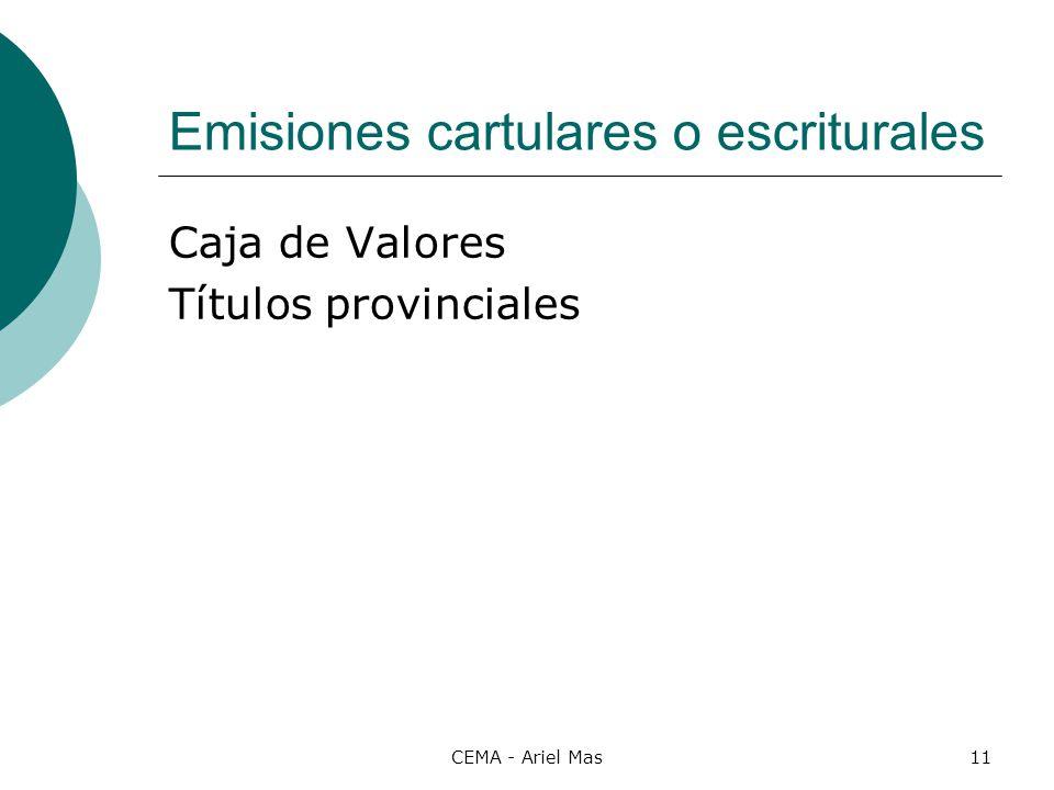 CEMA - Ariel Mas11 Emisiones cartulares o escriturales Caja de Valores Títulos provinciales