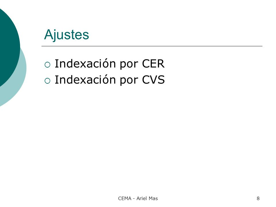 CEMA - Ariel Mas8 Ajustes Indexación por CER Indexación por CVS