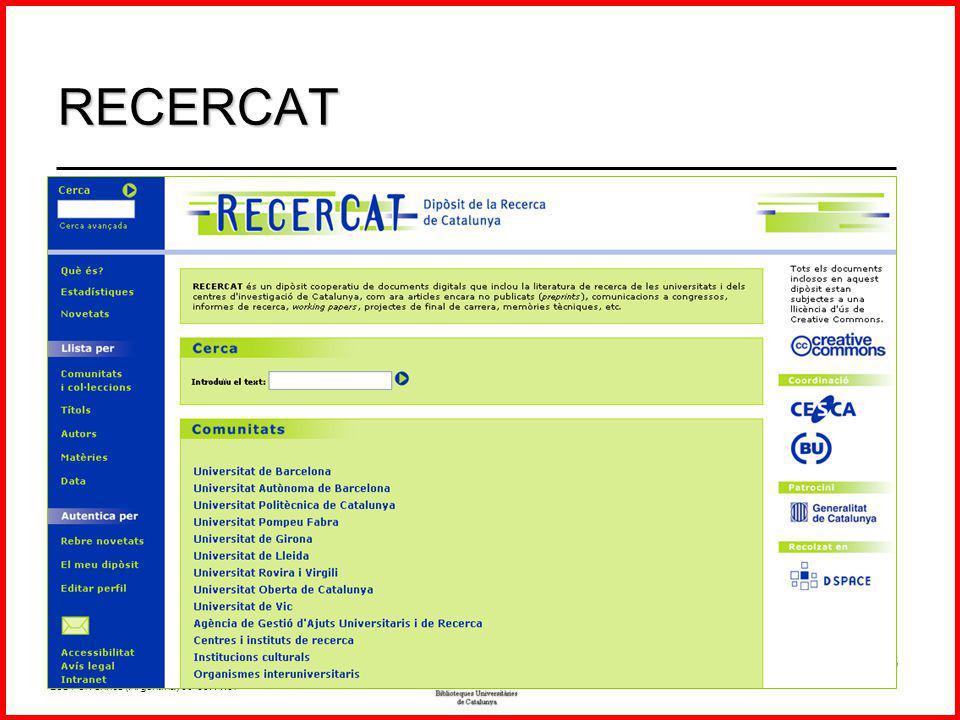 (B3dd\Presenta\0711JBDUArgentina.ppt) 5a Jornada sobre la Biblioteca Digital Universitaria, Los Polvorines (Argentina) 08-09.11.07 17/46 - En operación desde 2005 - Más de 3.800 documentos - 15 Instituciones participantes RECERCAT Repositorio de la Investigación de Cataluña www.recercat.net