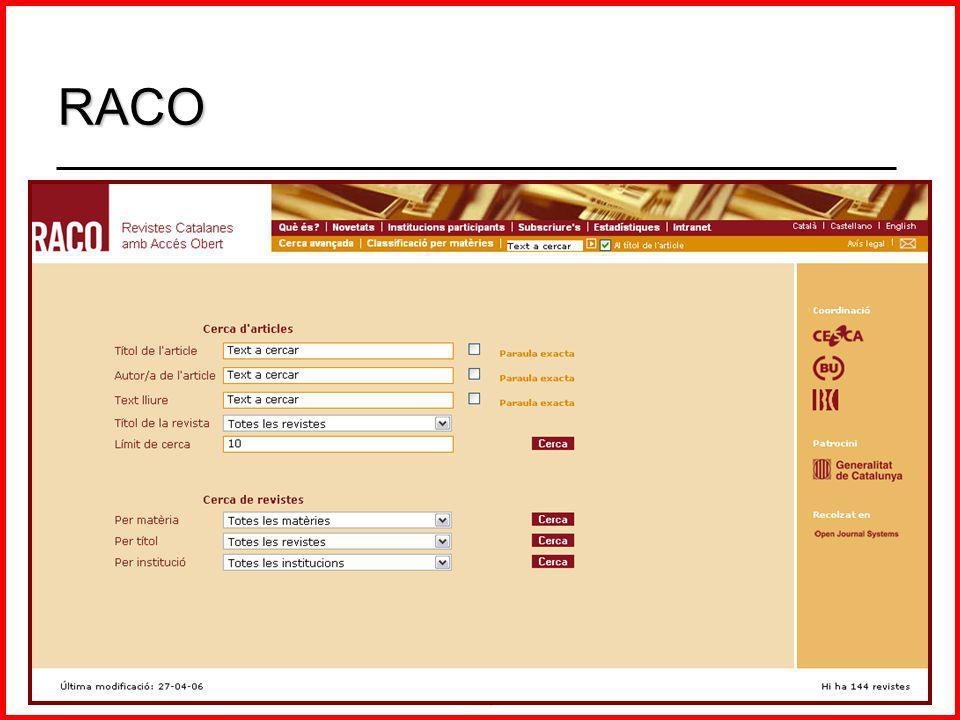(B3dd\Presenta\0711JBDUArgentina.ppt) 5a Jornada sobre la Biblioteca Digital Universitaria, Los Polvorines (Argentina) 08-09.11.07 18/46 - En operación desde 2001 - 144 revistas / 37.000 artículos - 33 instituciones participantes RACO Revistas Catalanas con Acesso Abierto www.raco.net