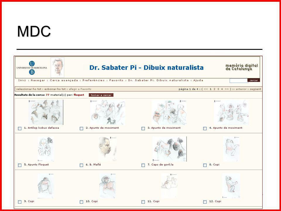 (B3dd\Presenta\0711JBDUArgentina.ppt) 5a Jornada sobre la Biblioteca Digital Universitaria, Los Polvorines (Argentina) 08-09.11.07 19/46 - En operación desde 2006 - 65.000 imágenes - 7 instituciones participantes MDC Memoria Digital de Cataluña www.cbuc.cat/mdc