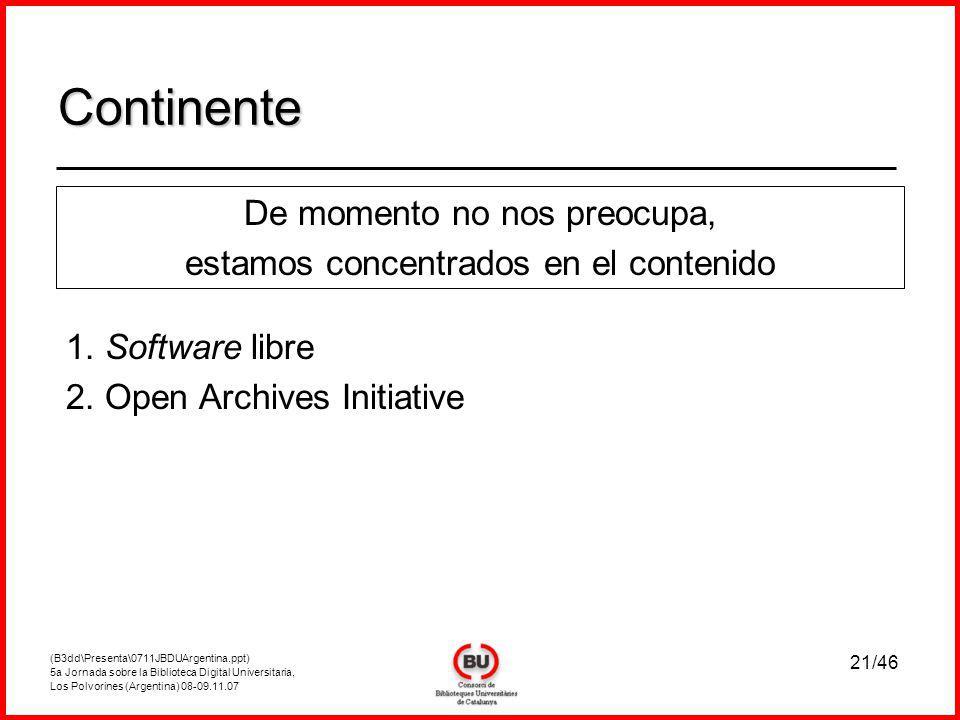 (B3dd\Presenta\0711JBDUArgentina.ppt) 5a Jornada sobre la Biblioteca Digital Universitaria, Los Polvorines (Argentina) 08-09.11.07 21/46 1.