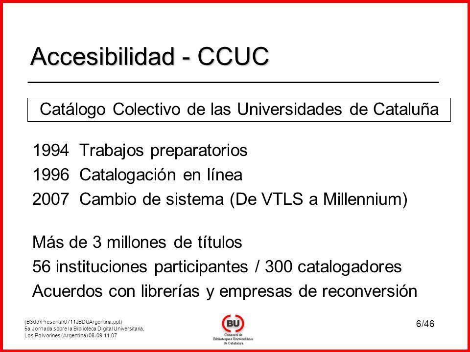 (B3dd\Presenta\0711JBDUArgentina.ppt) 5a Jornada sobre la Biblioteca Digital Universitaria, Los Polvorines (Argentina) 08-09.11.07 7/46 1996Trabajos preparatorios 1997 Primer suministro 35.000 suministros anuales 65% libros 80% en menos de 9 días Acuerdos de préstamo in situ Accesibilidad - PICA Accesibilidad - PICA Préstamo Interbibliotecario Consorciado y de Acceso