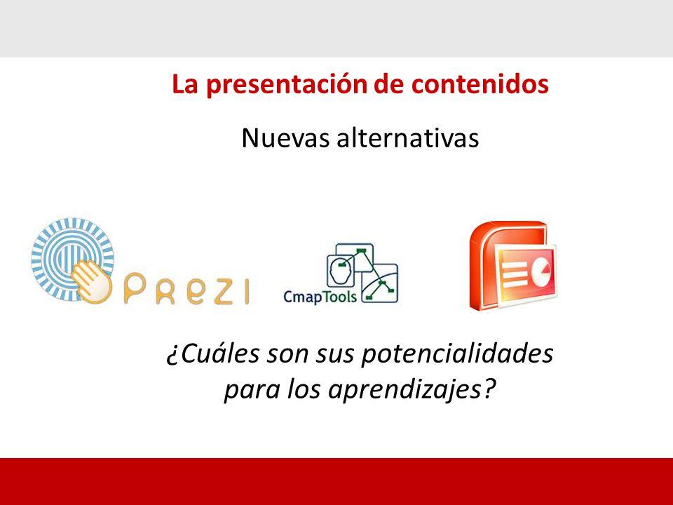 La presentación de contenidos Nuevas alternativas ¿Cuáles son sus potencialidades para los aprendizajes?