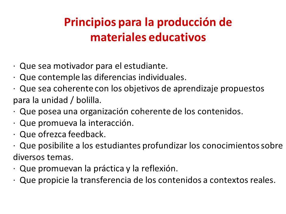 Principios para la producción de materiales educativos · Que sea motivador para el estudiante.