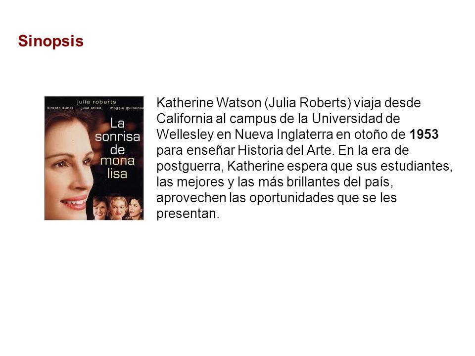 Katherine Watson (Julia Roberts) viaja desde California al campus de la Universidad de Wellesley en Nueva Inglaterra en otoño de 1953 para enseñar Historia del Arte.