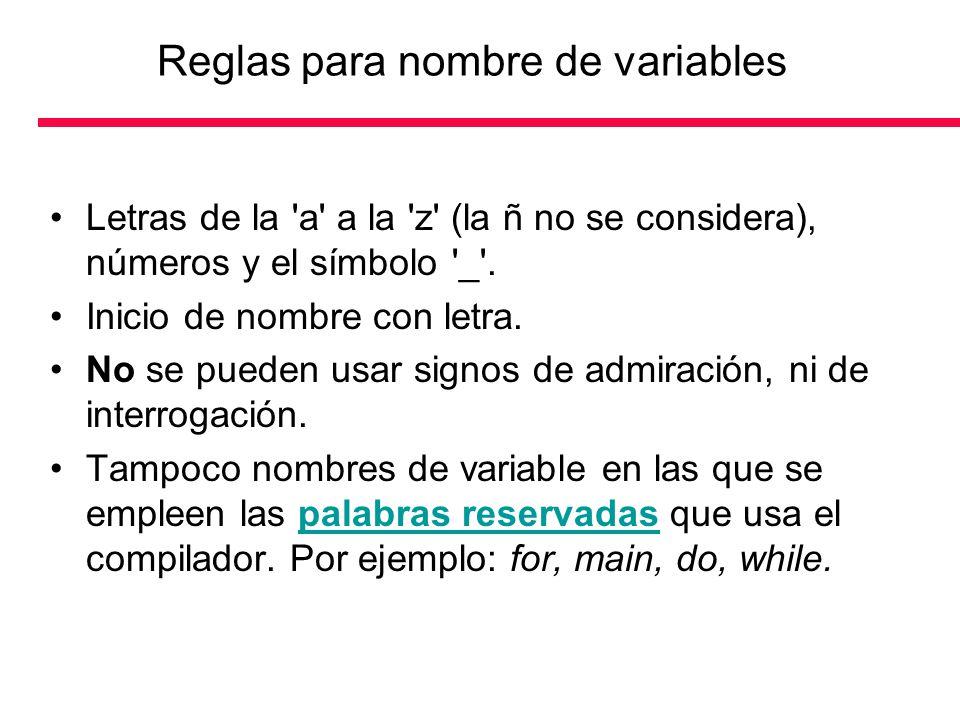 Letras de la 'a' a la 'z' (la ñ no se considera), números y el símbolo '_'. Inicio de nombre con letra. No se pueden usar signos de admiración, ni de