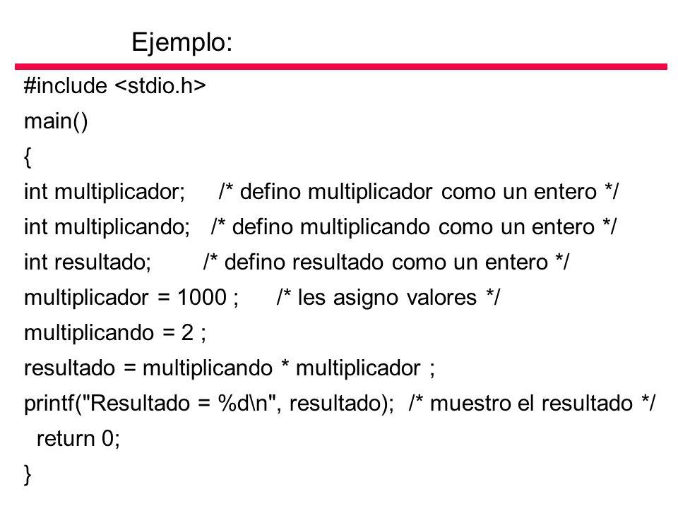 #include main() { int multiplicador; /* defino multiplicador como un entero */ int multiplicando; /* defino multiplicando como un entero */ int result