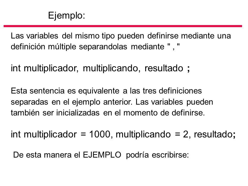 Las variables del mismo tipo pueden definirse mediante una definición múltiple separandolas mediante